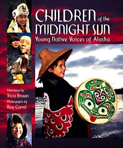 Children of the Midnight Sun: Young Native Voices of Alaska