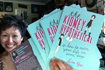 THE KIDNEY HYPOTHETICAL - OR HOW TO RUIN YOUR LIFE IN SEVEN DAYS. Lisa Yee