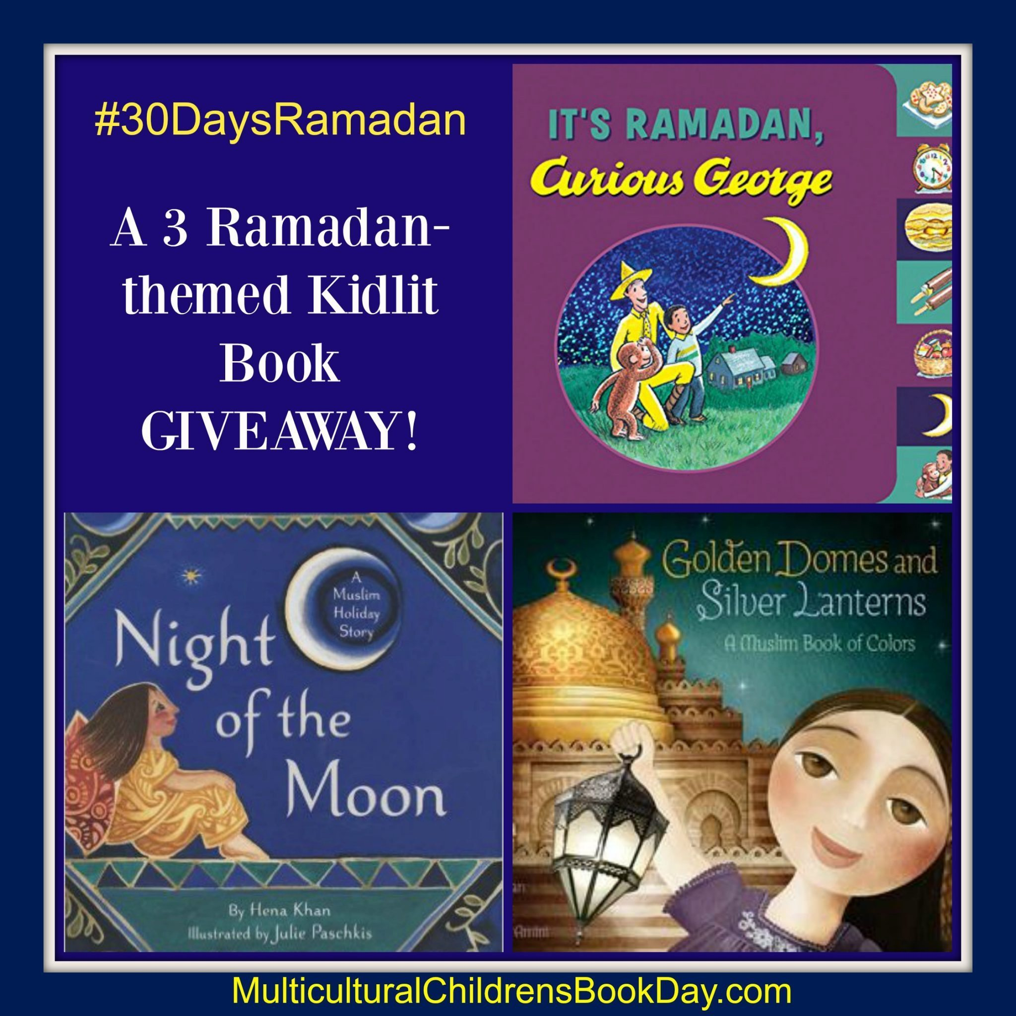 30 Days of Ramadan Kidlit Book Giveaway: 3 Books from Author Hena Kahn!