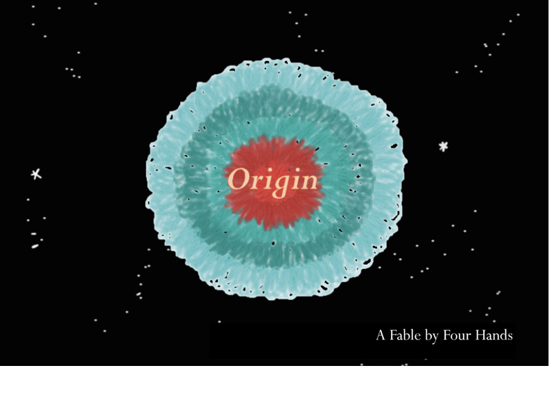 Origin: A Fable by Four Hands